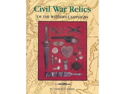 Civil War Relics of the Western Campaigns