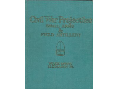 Civil War Projectiles Small Arms and Field Artillery - Rare First Edition - Signed - Registered Copy