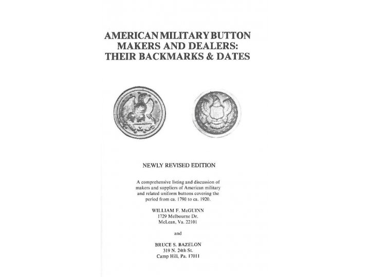 American Military Button Makers and Dealers; Their Backmarks & Dates - Signed by William F. McGuinn