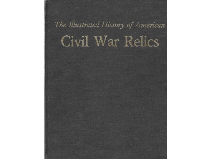 The Illustrated History of American Civil War Relics